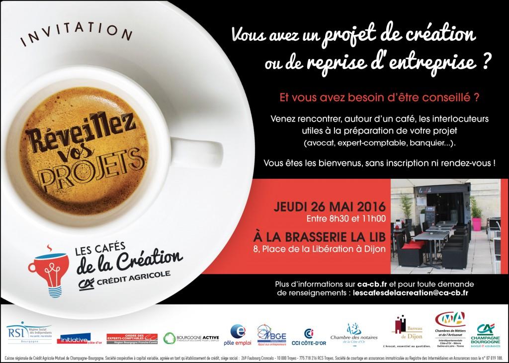 Prochain café de la création – reprise d'entreprise: jeudi 26 mai 2016 à la Brasserie « La Lib » (8 Place de la Libération à DIJON)